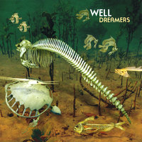 Dreamers — Well
