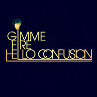 Gimme Fire — Hello Confusion
