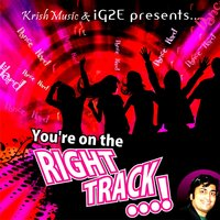 You're on the RIGHT TRACK — Krish