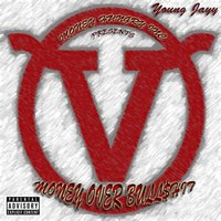 Money over Bull$Hit — YOUNG JAYY
