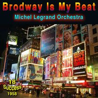 Broadway Is My Beat — Michel Legrand Orchestra