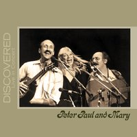 Discovered: Live In Concert — Peter, Paul & Mary