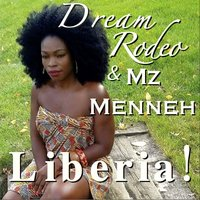 Liberia! — Dream Rodeo, Mz Menneh