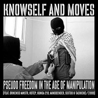 Pseudo Freedom in the Age of Manipulation — Moves, Sixtoo, Knowself, Knowself & Moves