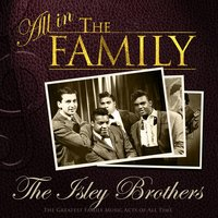 All in the Family: The Isley Brothers — The Isley Brothers