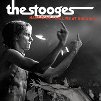 Have Some Fun: Live at Ungano's — The Stooges