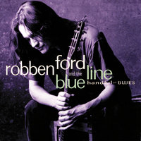 Handful Of Blues — Robben Ford & The Blue Line