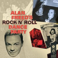 Alan Freed's Rock N' Roll Dance Party — Alan Freed
