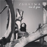 Me and You — Zshatwa