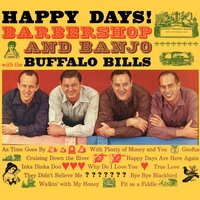 Happy Days! Barbershop and Banjo — The Buffalo Bills