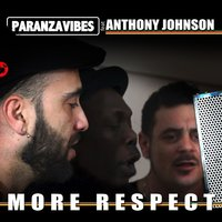 More Respect (feat. Anthony Johnson) - Single — Paranza Vibes, Paranza Vibes feat. Anthony Johnson