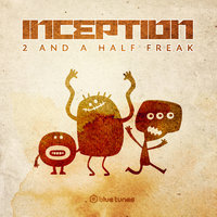 2 And A Half Freak — Inception