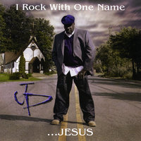 I Rock With One Name — JP