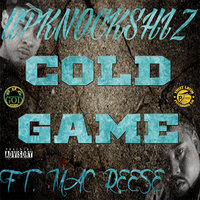 Cold Game — Upknockshiz feat. Mac Reese, Upknockshiz