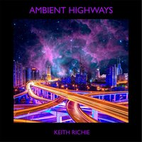 Ambient Highways — Keith Richie