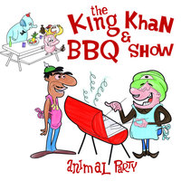 Animal Party — The King Khan & BBQ Show