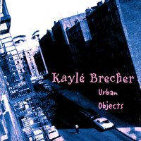 Urban Objects — Kayle Brecher