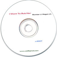 I Want To Rub Her — Sumter J. Hogan Jr.