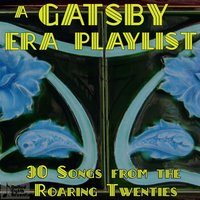 A Gatsby Era Playlist: 30 Songs from the Roaring Twenties — сборник