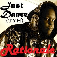 Just Dance (TYH) - Single — Rationale