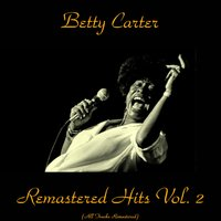 Remastered Hits Vol. 2 — Betty Carter
