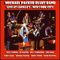Live At Lucille's New York City — Michael Packer Blues Band