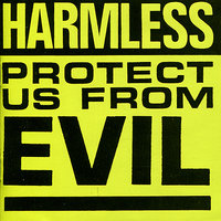 Protect Us from Evil — Harmless