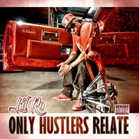 Only Hustlers Relate — Lil Ro
