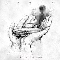 Crush On You — Campa