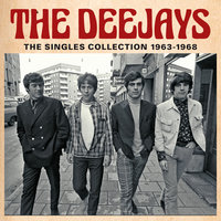 The Singles Collection 1963-1968 — The Deejays