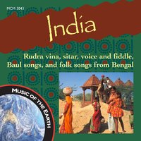 India: Rudra Vina, Sitar, Voice and Fiddle, And Baul Songs from Bengal — сборник