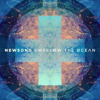 Swallow the Ocean — Newsong