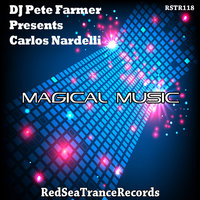 Magical Music (DJ Pete Farmer Presents Carlos Nardelli) — Carlos Nardelli