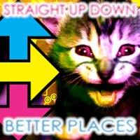 Better Places — Straight Up Down