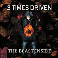 The Beast Inside — 3 Times Driven