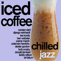 Iced Coffee - Chilled Jazz for Relaxation — сборник