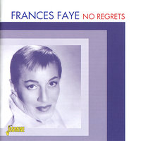 No Regrets — Frances Faye