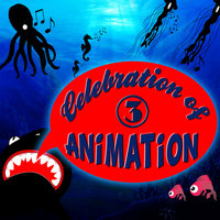 Celebration of Animation: Favourite Songs of Animated Movies Vol. 3 — Animation Soundtrack Ensemble