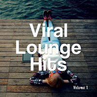 Viral Lounge Hits, Vol. 1 — сборник