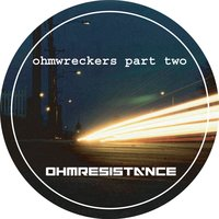 Ohmwreckers Part Two — Accela