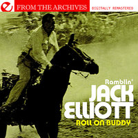 Roll On Buddy - From The Archives — Ramblin' Jack Elliott