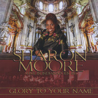 Glory To Your Name — Sharon Moore