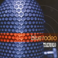 Tremolo — Blue Rodeo