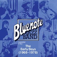Bluenote Jazz Band the Early Days — Blue Note Jazz Band
