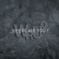 Where Are You? — Charles Schillings