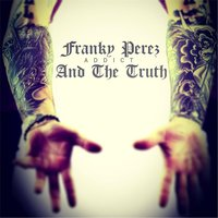 Addict — Franky Perez & The Truth