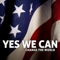 Yes We Can Change The World — Change The World