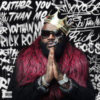 Rather You Than Me — Rick Ross