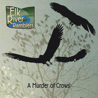 A Murder of Crows — The Elk River Ramblers