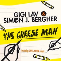 The Cheese Man — Gigi Lav, Simon J. Bergher